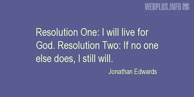 Quotes and pictures for New Year's Day. «Jonathan Edwards» quotation with photo.