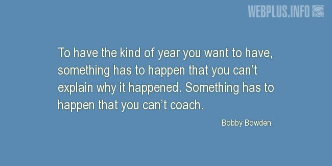 Quotes and pictures for New Year's Day. «Bobby Bowden» quotation with photo.