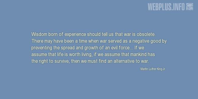 Quotes and pictures for MLK - Martin Luther King. «An alternative to war...» quotation with photo.