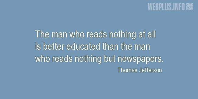 Quotes and pictures for Presidents' Day quoatations. «About newspapers» quotation with photo.