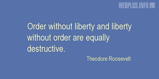 Quotes and pictures for Presidents' Day quoatations. «Order without liberty» quotation with photo.