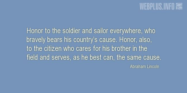 Quotes and pictures for Veterans Day. «Honor to the soldier and sailor» quotation with photo.