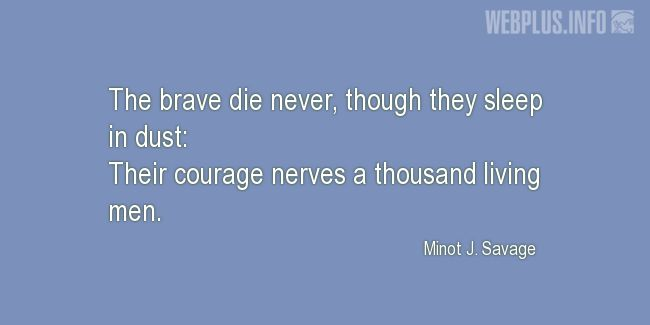 Quotes and pictures for Memorial Day. «The brave die never» quotation with photo.