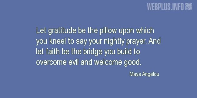 Quotes and pictures for Thanksgiving Day. «Let faith be the bridge» quotation with photo.