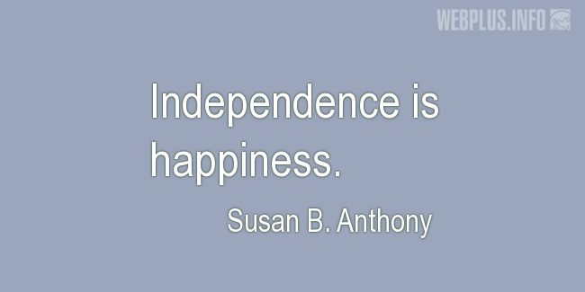 Quotes and pictures for Independence day. «Happiness...» quotation with photo.