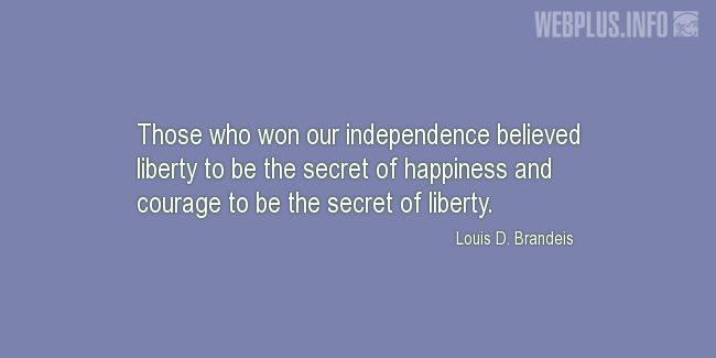 Quotes and pictures for Independence day. «The secret of happiness» quotation with photo.