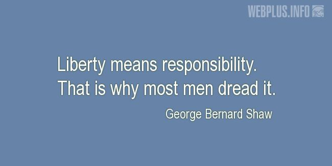 Quotes and pictures for Independence day. «Liberty means responsibility» quotation with photo.