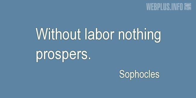 Quotes and pictures for Labor Day. «Without labor» quotation with photo.
