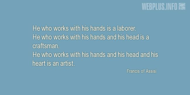 Quotes and pictures for Labor Day. «He who works...» quotation with photo.