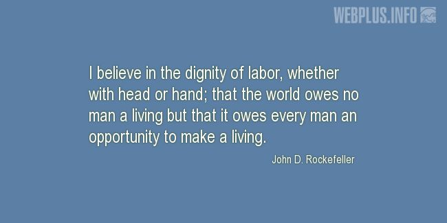 Quotes and pictures for Labor Day. «The dignity of labor» quotation with photo.
