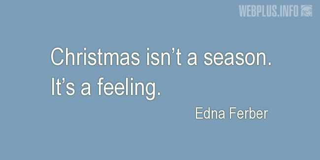 Quotes and pictures for Christmas. «Christmas is a feeling» quotation with photo.