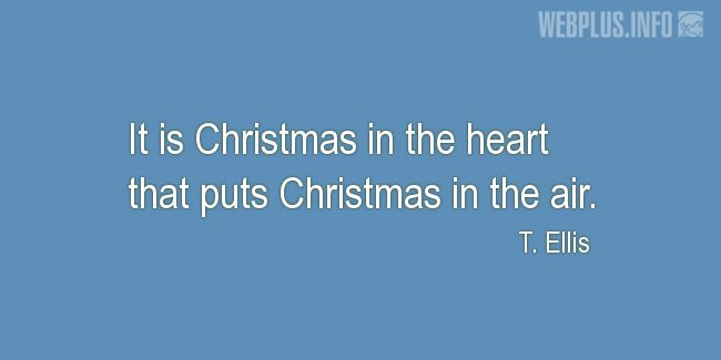 Quotes and pictures for Christmas. «Christmas in the heart» quotation with photo.
