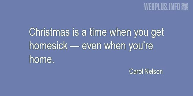 Quotes and pictures for Christmas. «Homesick» quotation with photo.