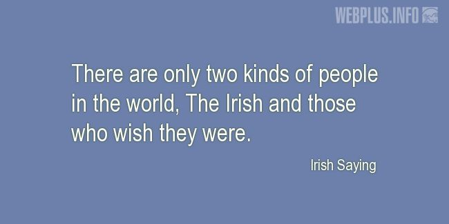 Quotes and pictures for St.Patrick's Day quotations. «Two kinds of people» quotation with photo.