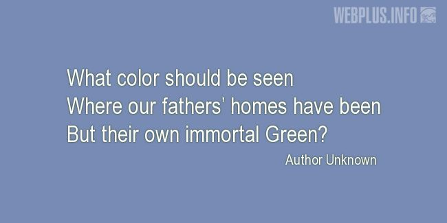 Quotes and pictures for St.Patrick's Day quotations. «Immortal Green» quotation with photo.