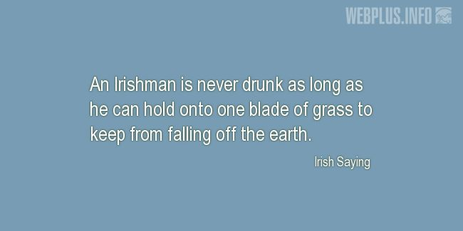 Quotes and pictures for St.Patrick's Day quotations. «An Irishman» quotation with photo.