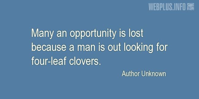 Quotes and pictures for St.Patrick's Day quotations. «Lost opportunity» quotation with photo.