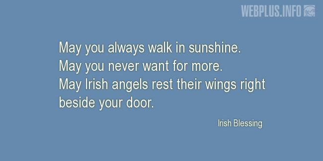 Quotes and pictures for St.Patrick's Day quotations. «May you always walk in sunshine» quotation with photo.