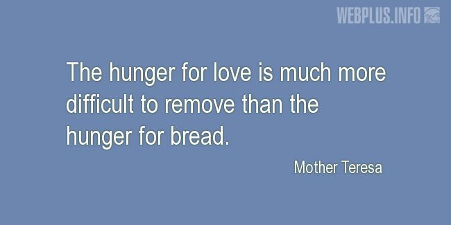 Quotes and pictures for Saint Valentine's Day. «The hunger for love» quotation with photo.