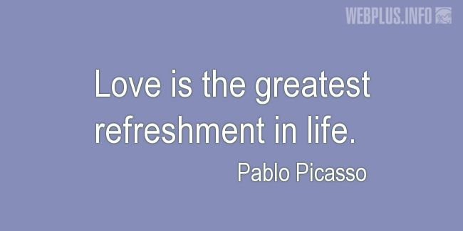 Quotes and pictures for Saint Valentine's Day. «The greatest refreshment» quotation with photo.