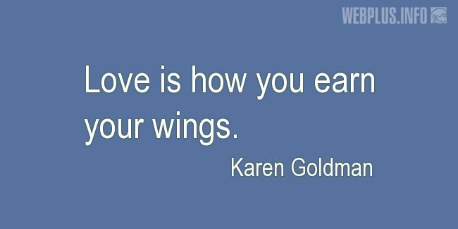 Quotes and pictures for Saint Valentine's Day. «Earn your wings» quotation with photo.