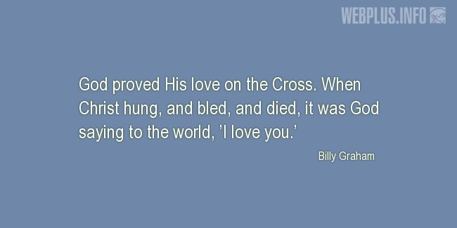 Quotes and pictures for Easter Quotes, Sayings, Verses, Poems. «God proved His love» quotation with photo.