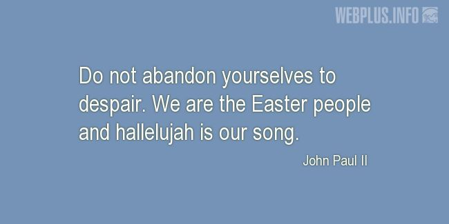 Quotes and pictures for Easter Quotes, Sayings, Verses, Poems. «We are the Easter people» quotation with photo.