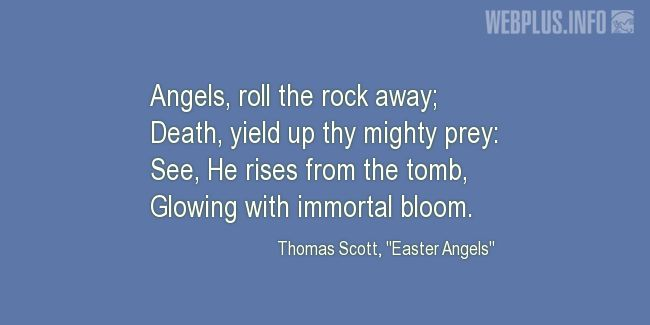 Quotes and pictures for Easter Quotes, Sayings, Verses, Poems. «Angels, roll the rock away» quotation with photo.