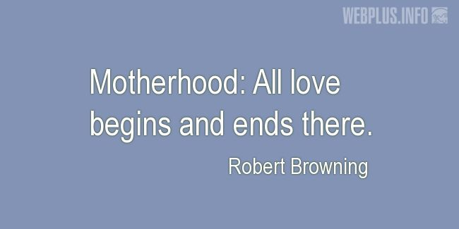Quotes and pictures for Motherhood. «All love begins» quotation with photo.
