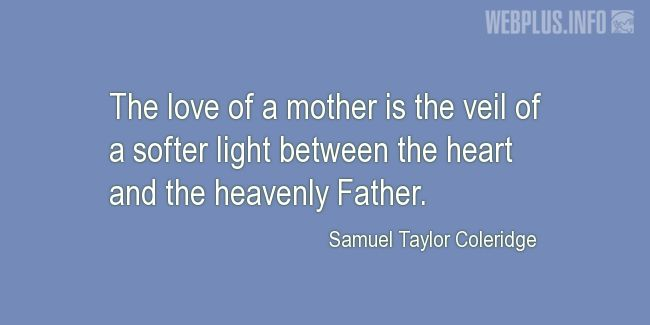 Quotes and pictures for Mother's love. «Love of a mother» quotation with photo.