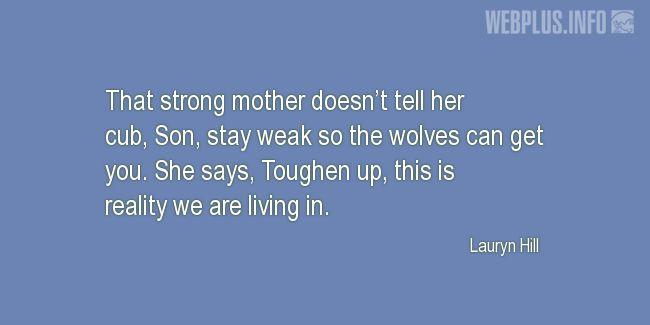Quotes and pictures for Raising children. «Strong mother» quotation with photo.