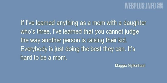 Quotes and pictures for Raising children. «It's hard to be a mom» quotation with photo.