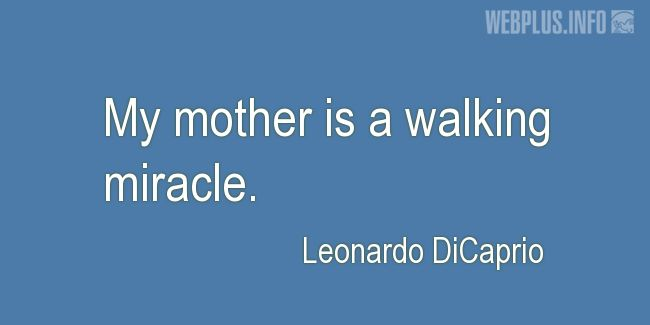 Quotes and pictures for Gratitude to mothers. «A walking miracle» quotation with photo.