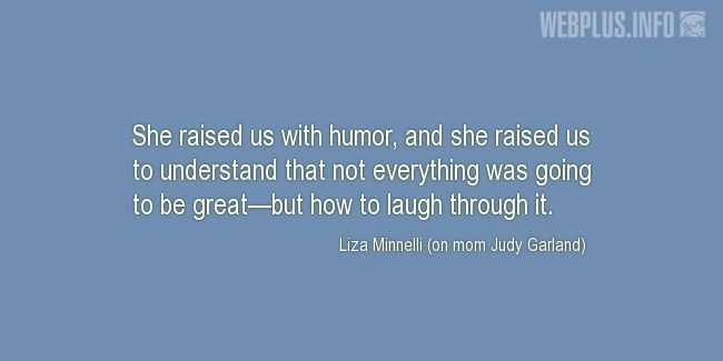 Quotes and pictures for Gratitude to mothers. «She raised us with humor» quotation with photo.