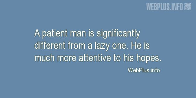 Quotes and pictures for Patience. «A patient man» quotation with photo.