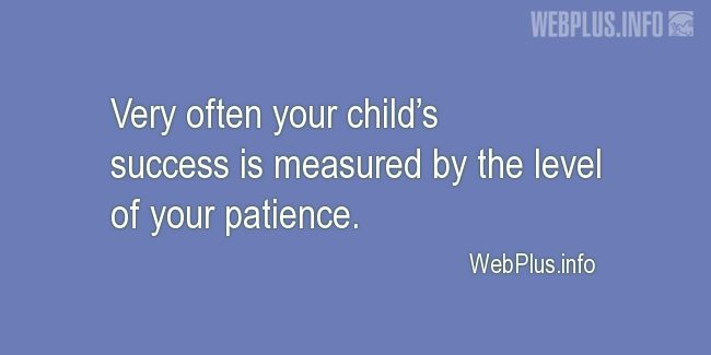 Quotes and pictures for Children. «Your child's success» quotation with photo.