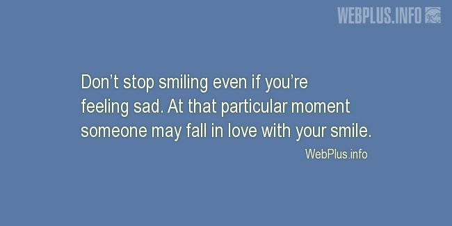 Quotes and pictures for Feeling sad. «Don't stop smiling» quotation with photo.