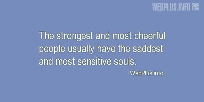 Quotes and pictures for Feeling sad. «Sensitive souls» quotation with photo.