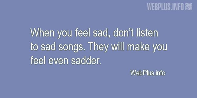 Quotes and pictures for Feeling sad. «Sad songs» quotation with photo.