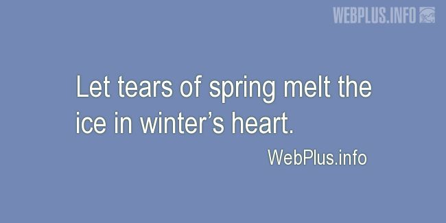 Quotes and pictures for Feeling sad. «Tears of spring» quotation with photo.