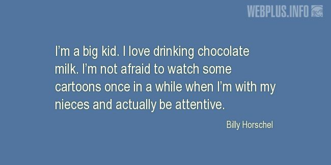Quotes and pictures for Drinking. «I'm a big kid» quotation with photo.