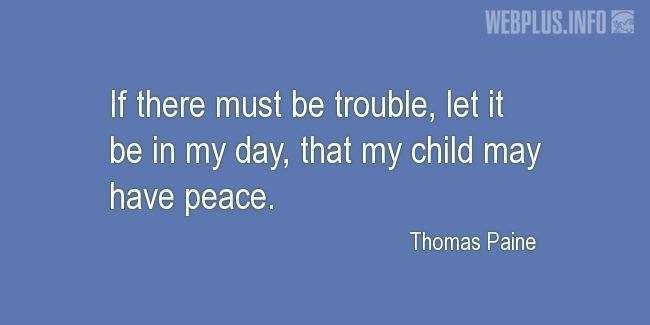 Quotes and pictures for Peace. «If there must be trouble» quotation with photo.