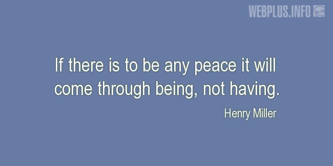 Quotes and pictures for Peace. «Through being, not having» quotation with photo.