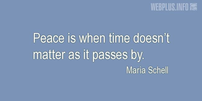 Quotes and pictures for Inner peace. «Time doesn't matter» quotation with photo.