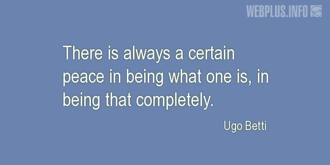 Quotes and pictures for Inner peace. «Being what one is» quotation with photo.