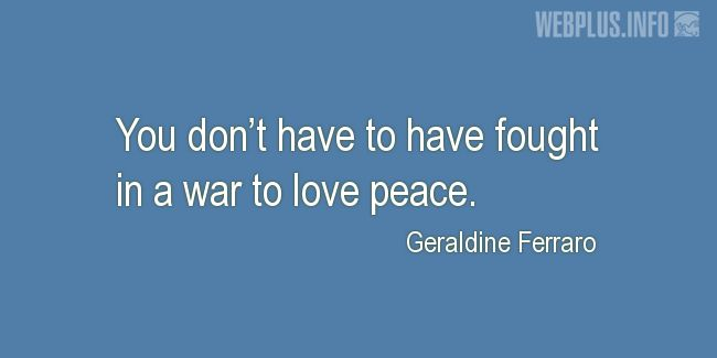 Quotes and pictures for War and peace. «You don't have to» quotation with photo.