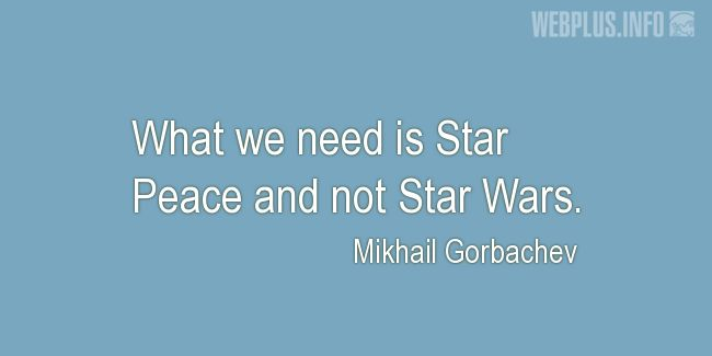 Quotes and pictures for War and peace. «Star Peace» quotation with photo.