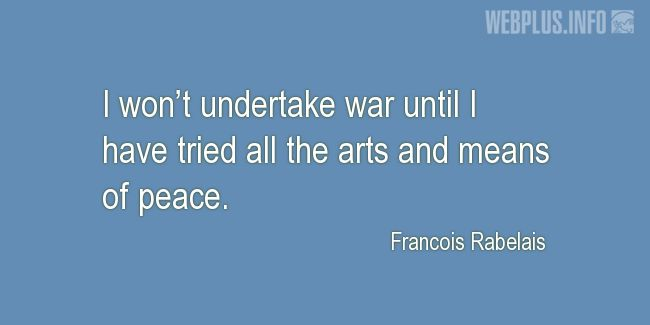 Quotes and pictures for War and peace. «I won't undertake war» quotation with photo.