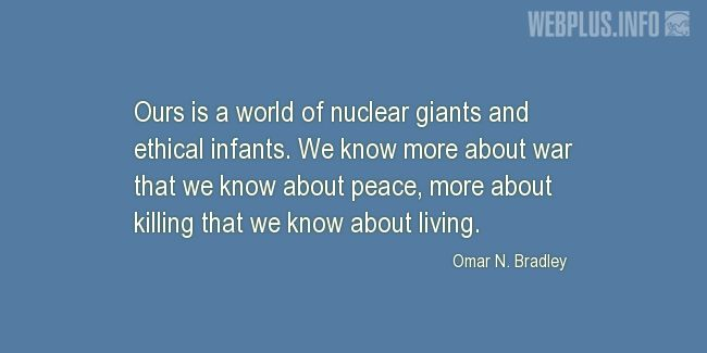 Quotes and pictures for War and peace. «World of nuclear giants and ethical infants» quotation with photo.