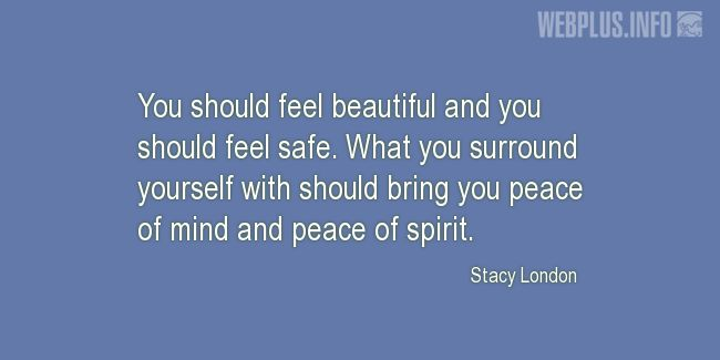 Quotes and pictures for Peace of mind. «Feel beautiful and safe» quotation with photo.